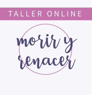 TALLER ONLINE MORIR Y RENACER